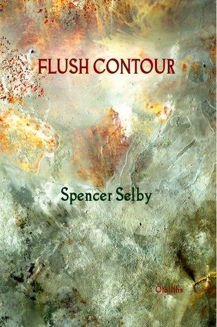 Flush Contour van Spencer Selby te koop bij Lulu.com
